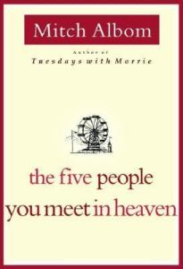 Cover of the book The Five People You Meet in Heaven by Mitch Albom